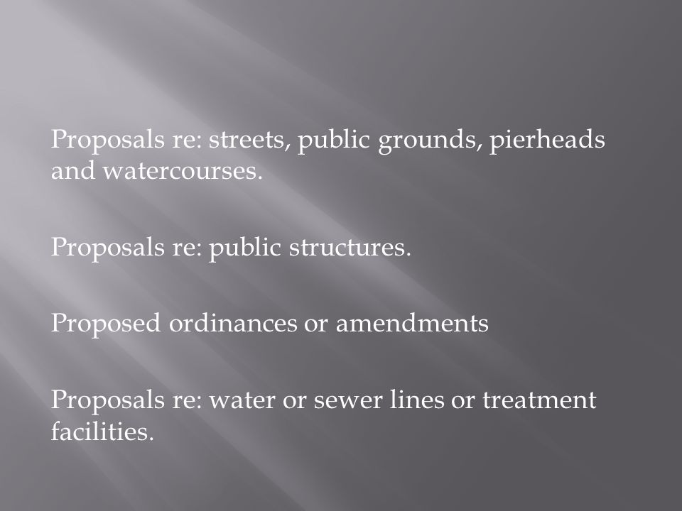 Proposals re: streets, public grounds, pierheads and watercourses.