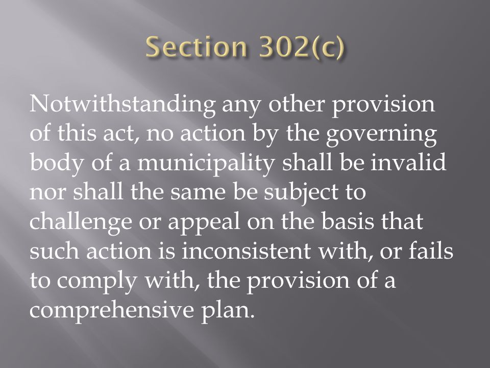Notwithstanding any other provision of this act, no action by the governing body of a municipality shall be invalid nor shall the same be subject to challenge or appeal on the basis that such action is inconsistent with, or fails to comply with, the provision of a comprehensive plan.