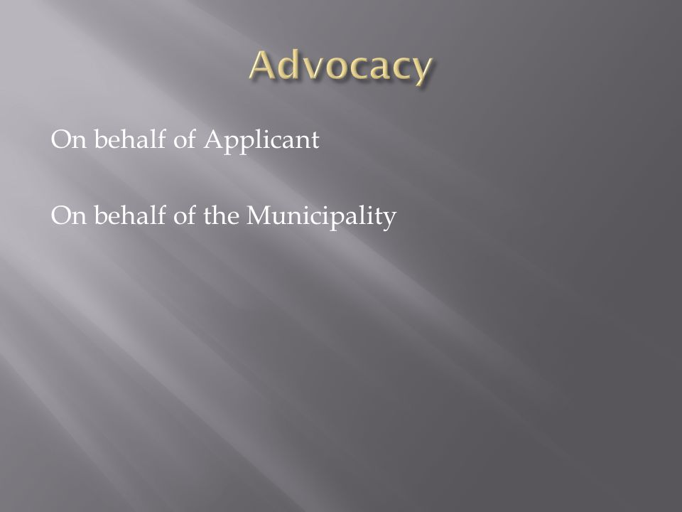On behalf of Applicant On behalf of the Municipality