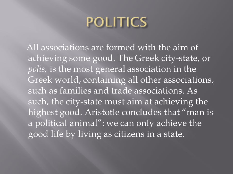 All associations are formed with the aim of achieving some good.