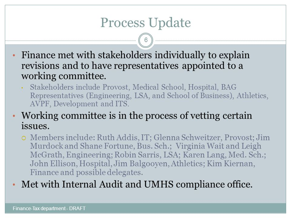 Process Update Finance-Tax department - DRAFT 6 Finance met with stakeholders individually to explain revisions and to have representatives appointed to a working committee.