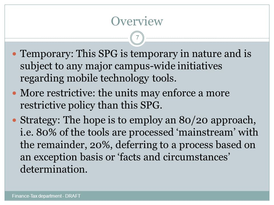 Overview Temporary: This SPG is temporary in nature and is subject to any major campus-wide initiatives regarding mobile technology tools.