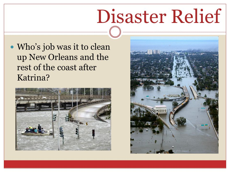 Disaster Relief Who's job was it to clean up New Orleans and the rest of the coast after Katrina?