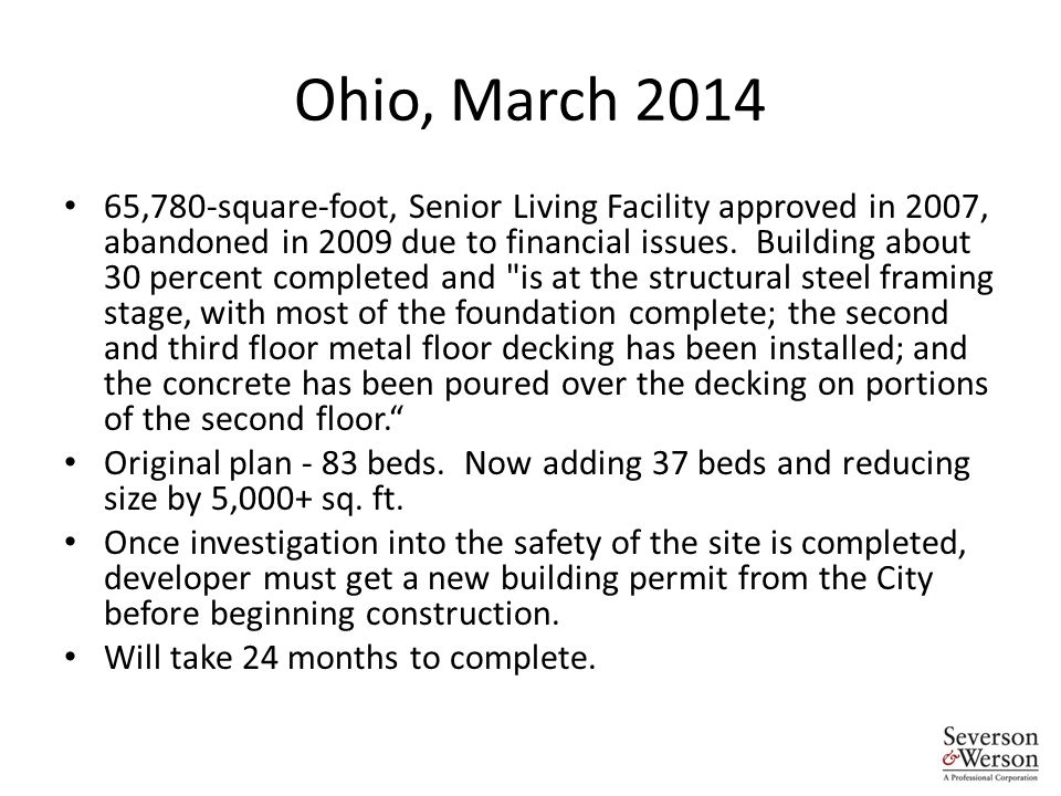Ohio, March 2014 65,780-square-foot, Senior Living Facility approved in 2007, abandoned in 2009 due to financial issues.