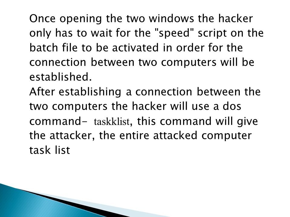 Once opening the two windows the hacker only has to wait for the