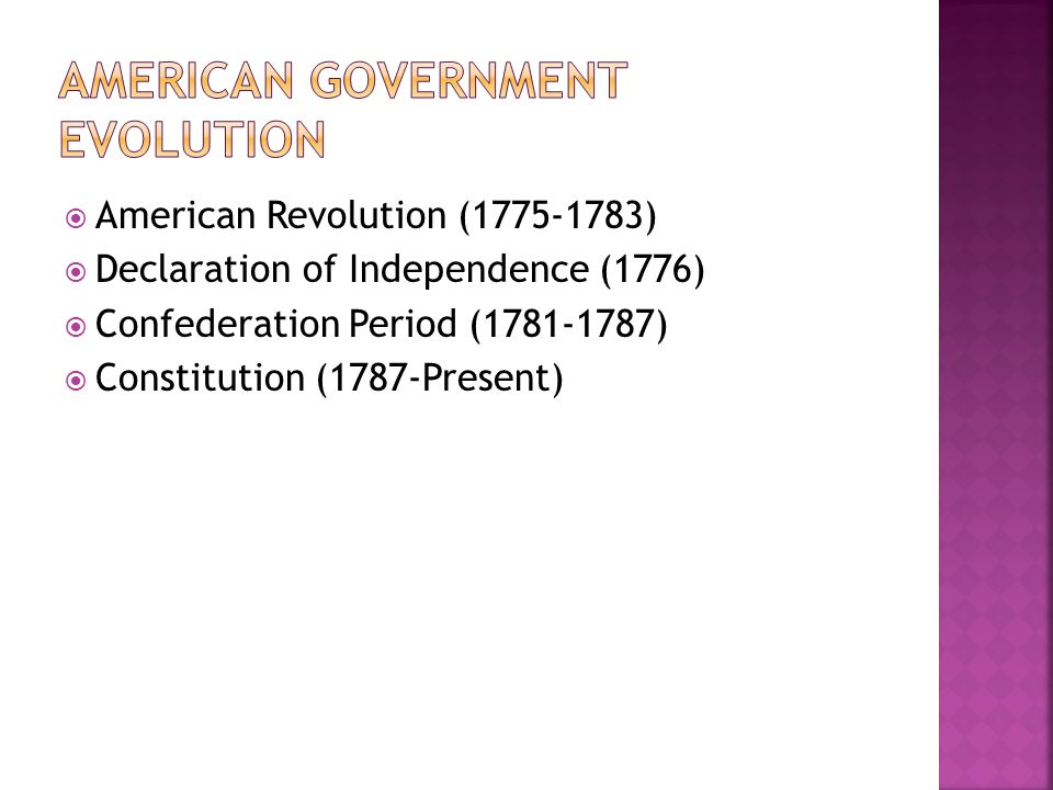 American Revolution (1775-1783)  Declaration of Independence (1776)  Confederation Period (1781-1787)  Constitution (1787-Present)