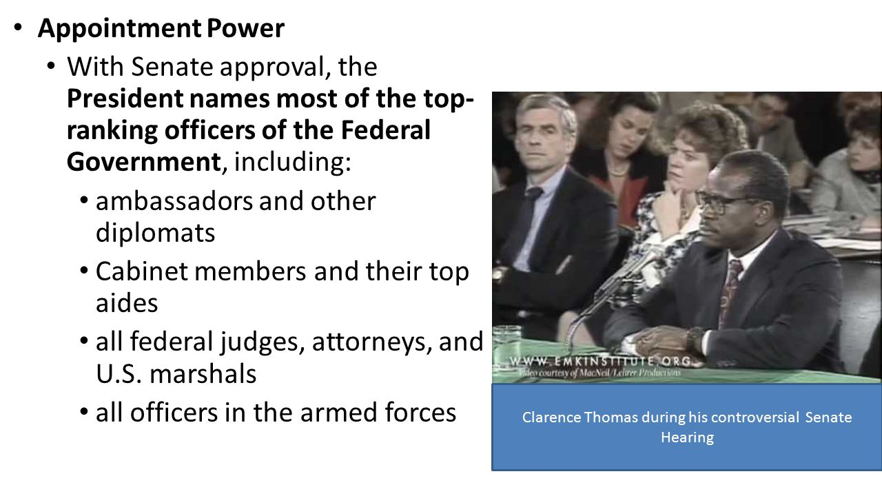 Appointment Power With Senate approval, the President names most of the top- ranking officers of the Federal Government, including: ambassadors and other diplomats Cabinet members and their top aides all federal judges, attorneys, and U.S.
