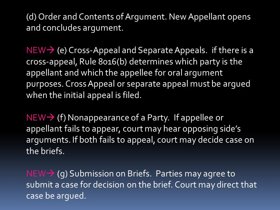 (d) Order and Contents of Argument.New Appellant opens and concludes argument.