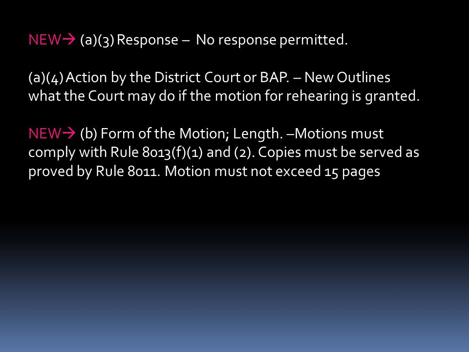 NEW  (a)(3) Response – No response permitted.(a)(4) Action by the District Court or BAP.