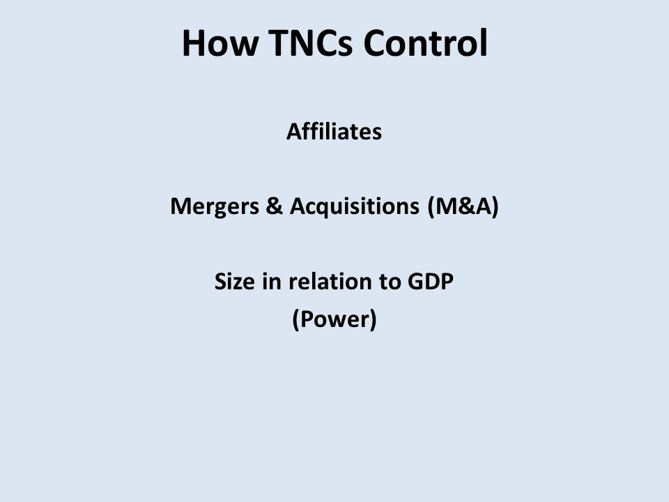 How TNCs Control Affiliates Mergers & Acquisitions (M&A) Size in relation to GDP (Power)
