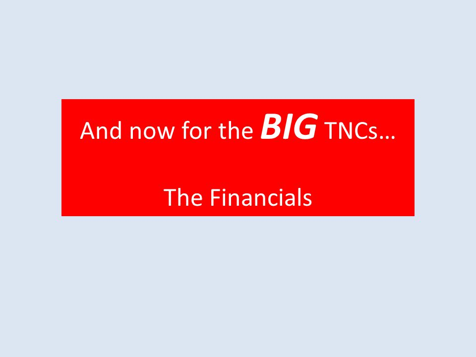 And now for the BIG TNCs… The Financials