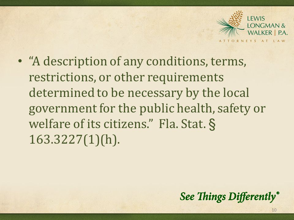 A description of any conditions, terms, restrictions, or other requirements determined to be necessary by the local government for the public health, safety or welfare of its citizens. Fla.