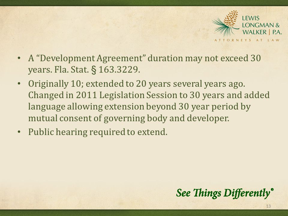 A Development Agreement duration may not exceed 30 years.