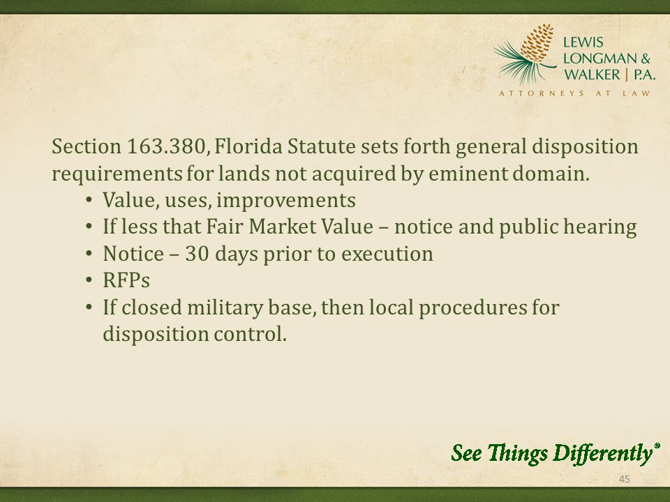 45 Section 163.380, Florida Statute sets forth general disposition requirements for lands not acquired by eminent domain.