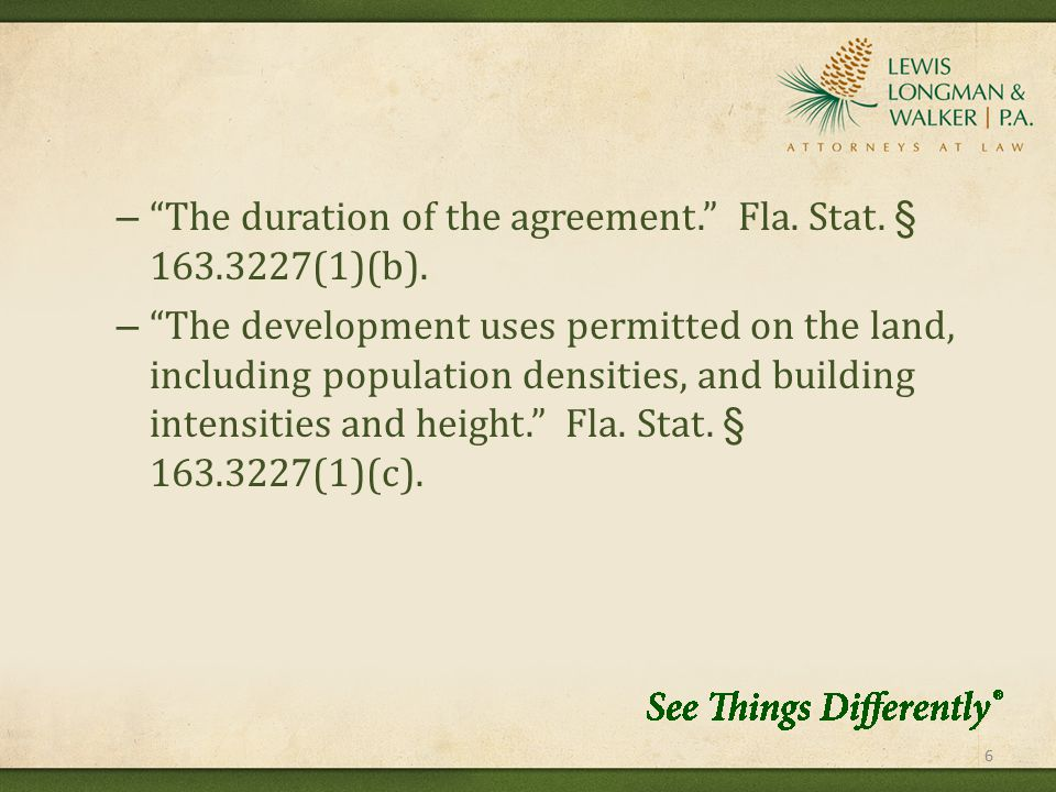 – The duration of the agreement. Fla. Stat. § 163.3227(1)(b).