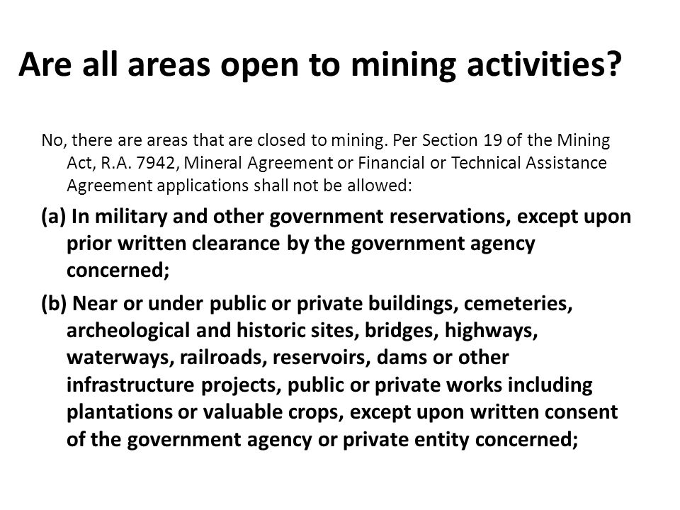 Are all areas open to mining activities. No, there are areas that are closed to mining.