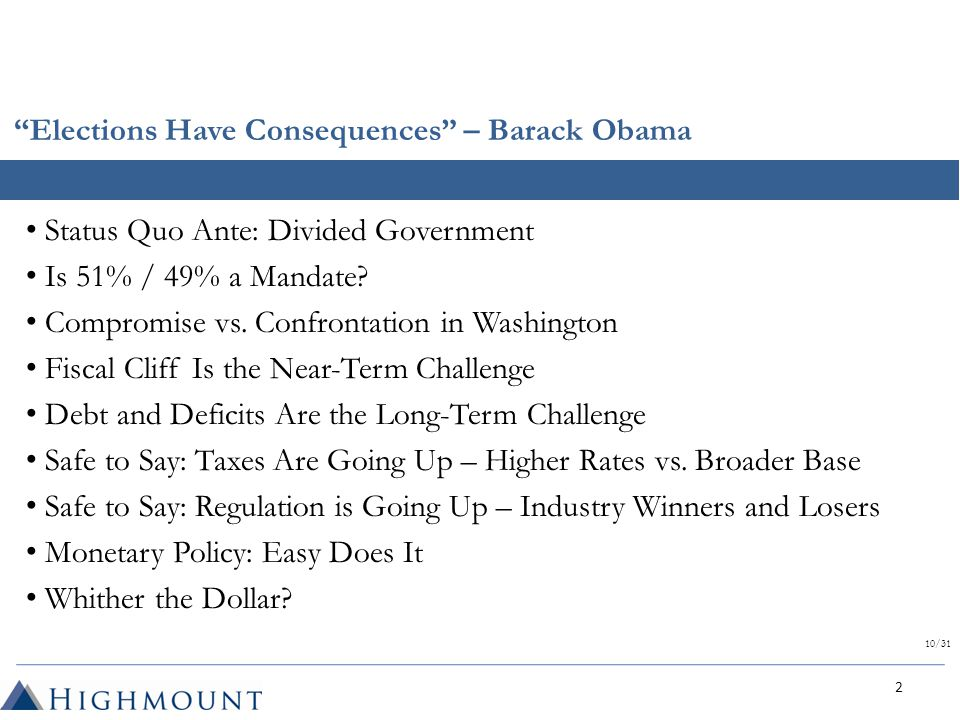 Elections Have Consequences – Barack Obama 10/31 Status Quo Ante: Divided Government Is 51% / 49% a Mandate.