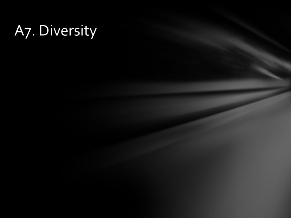 A7. Diversity