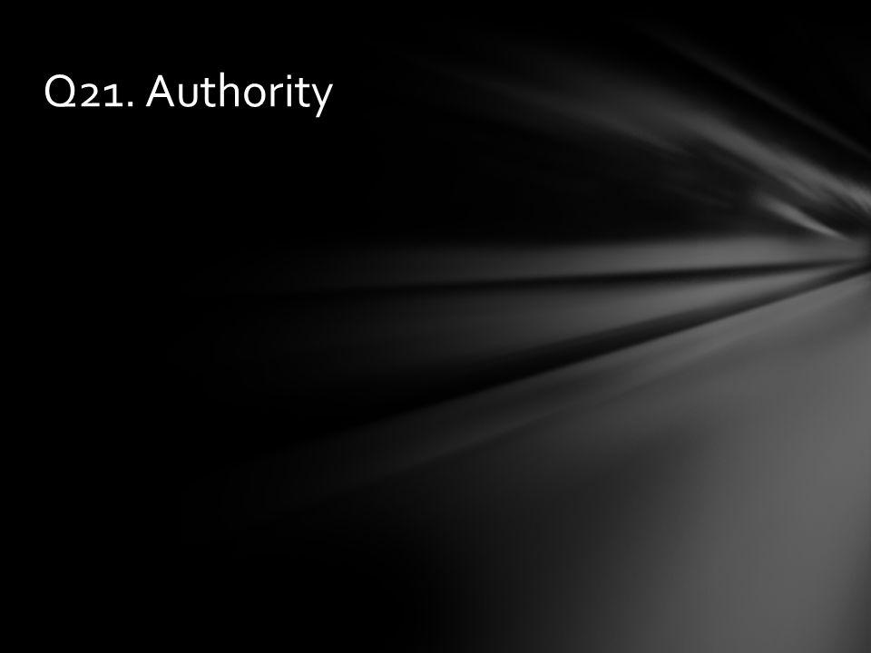 Q21. Authority