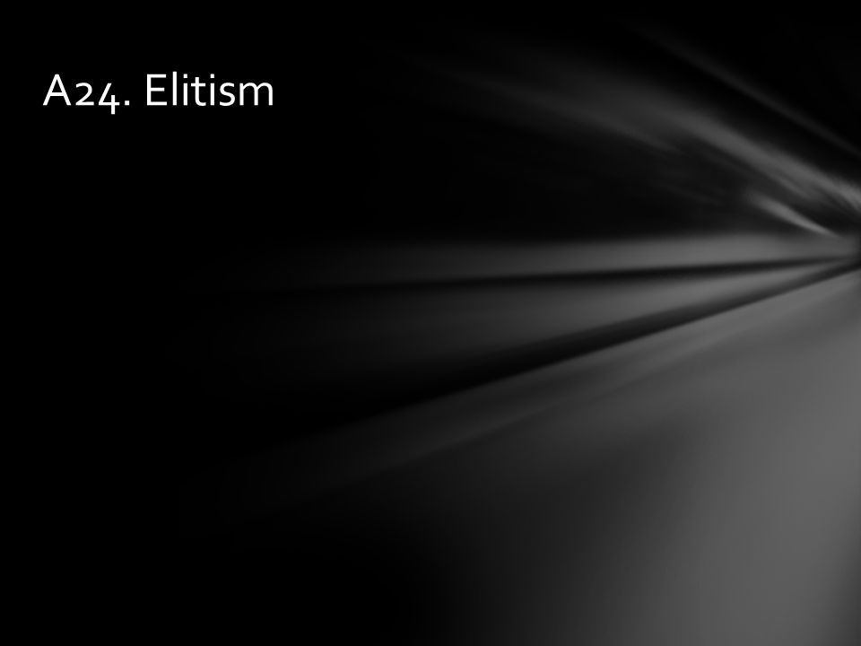 A24. Elitism