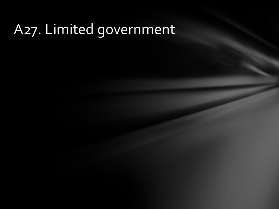 A27. Limited government