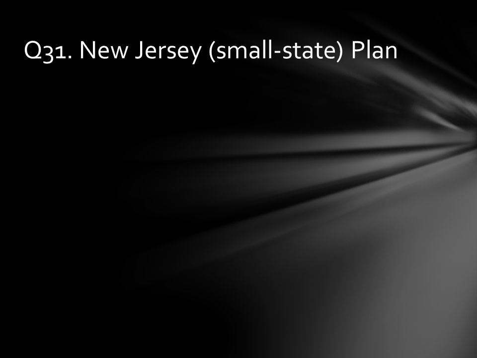 Q31. New Jersey (small-state) Plan