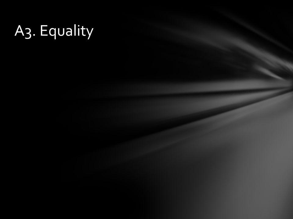 A3. Equality