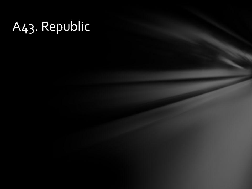 A43. Republic