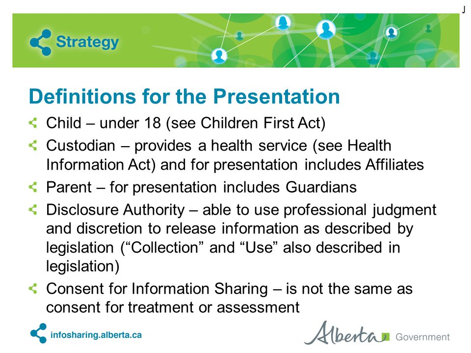 Definitions for the Presentation Child – under 18 (see Children First Act) Custodian – provides a health service (see Health Information Act) and for