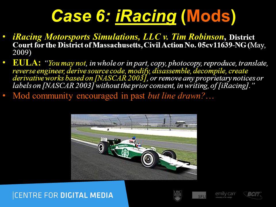Case 6: iRacing (Mods) iRacing Motorsports Simulations, LLC v.