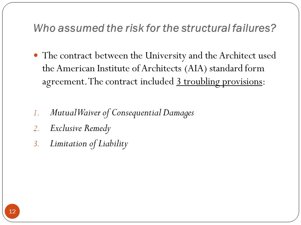 Who assumed the risk for the structural failures.