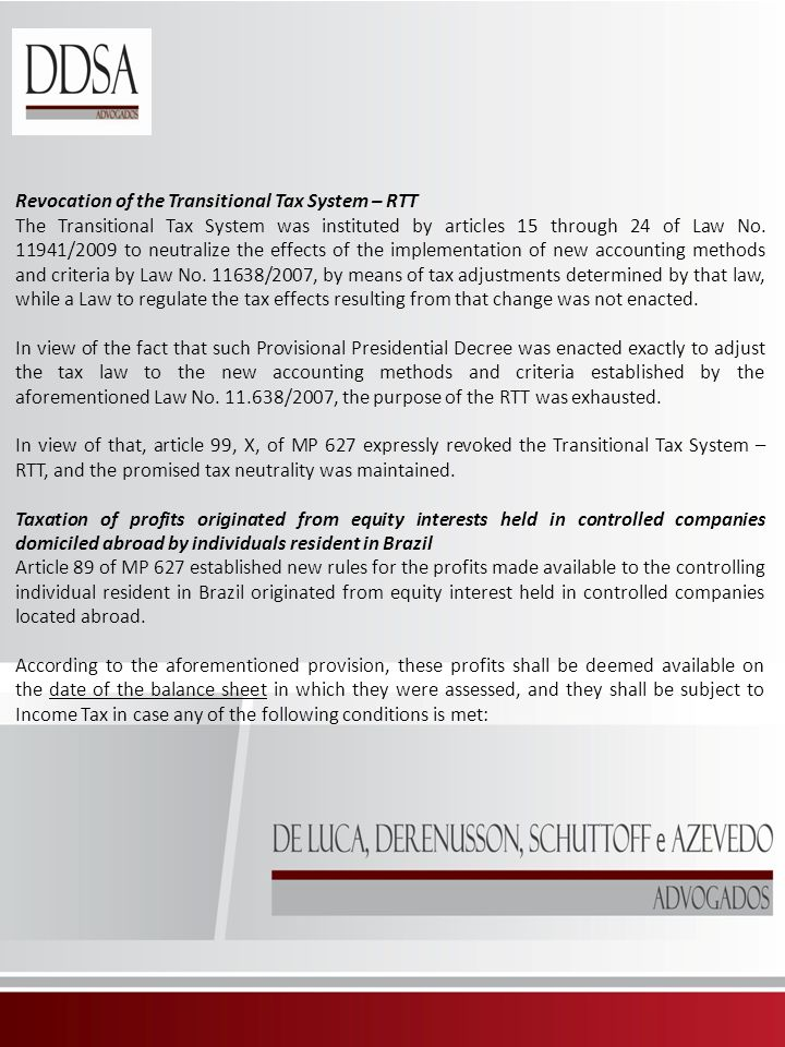 Revocation of the Transitional Tax System – RTT The Transitional Tax System was instituted by articles 15 through 24 of Law No.