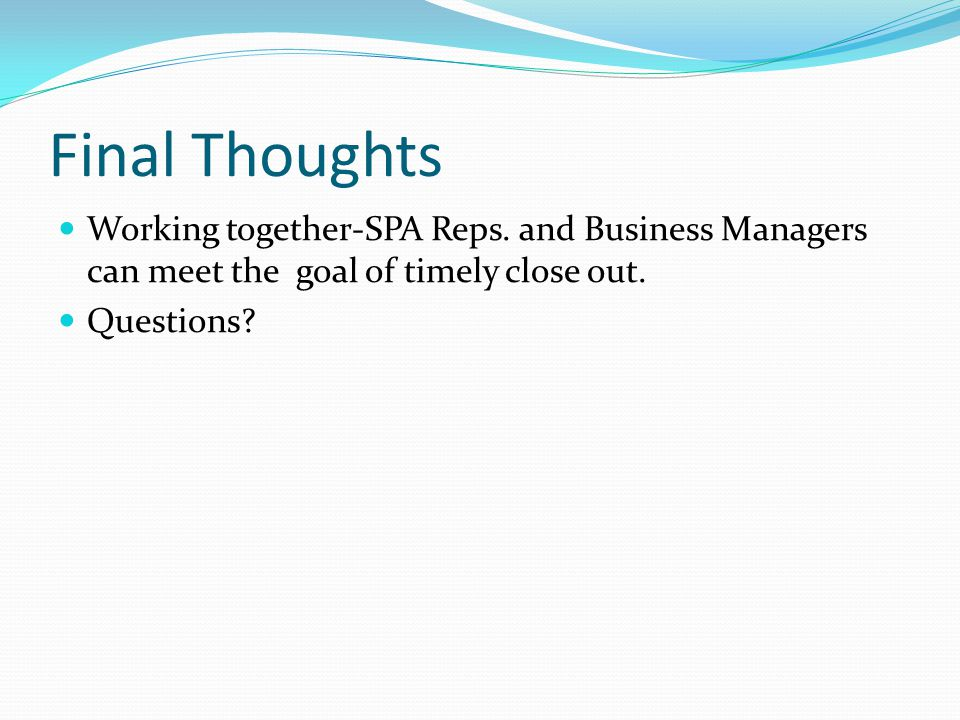 Final Thoughts Working together-SPA Reps.