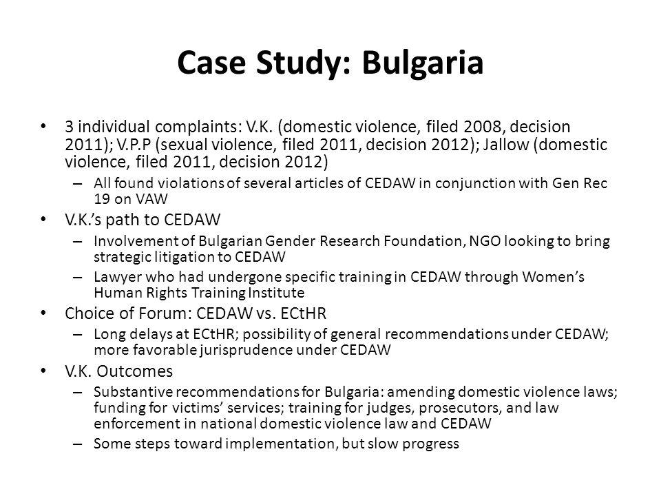 Case Study: Bulgaria 3 individual complaints: V.K.