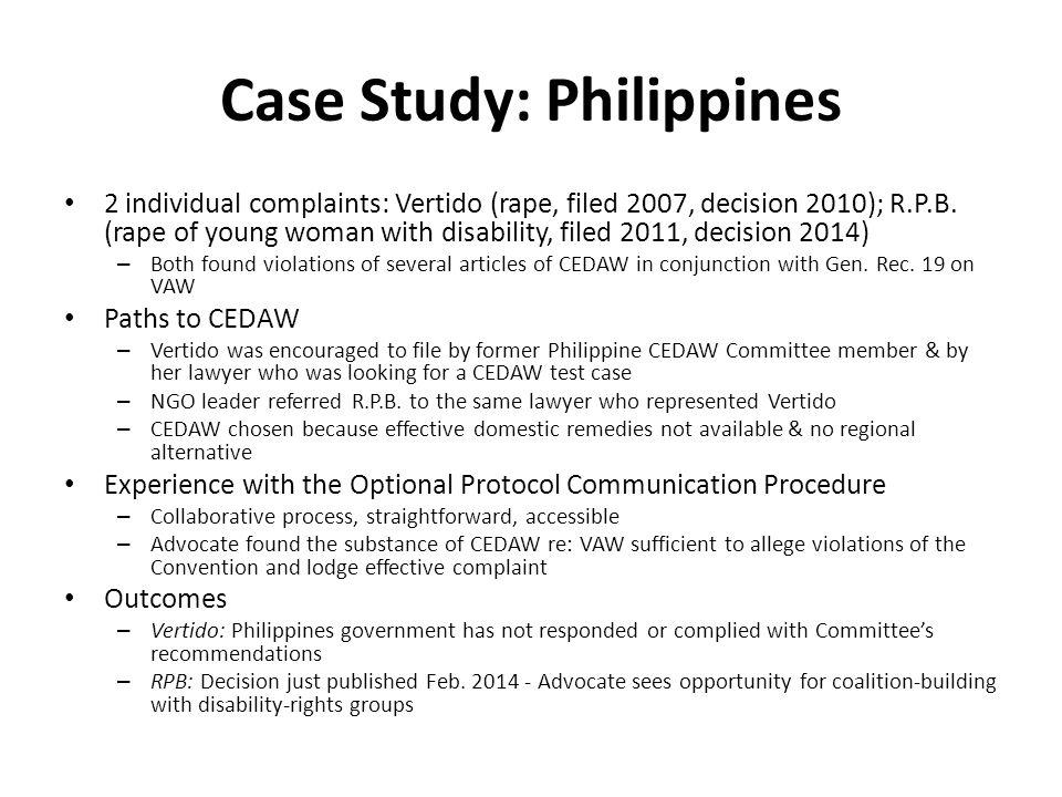Case Study: Philippines 2 individual complaints: Vertido (rape, filed 2007, decision 2010); R.P.B.