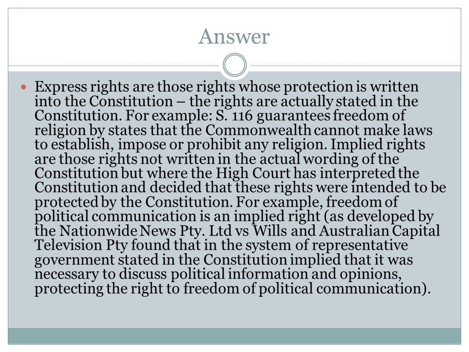Answer Express rights are those rights whose protection is written into the Constitution – the rights are actually stated in the Constitution.