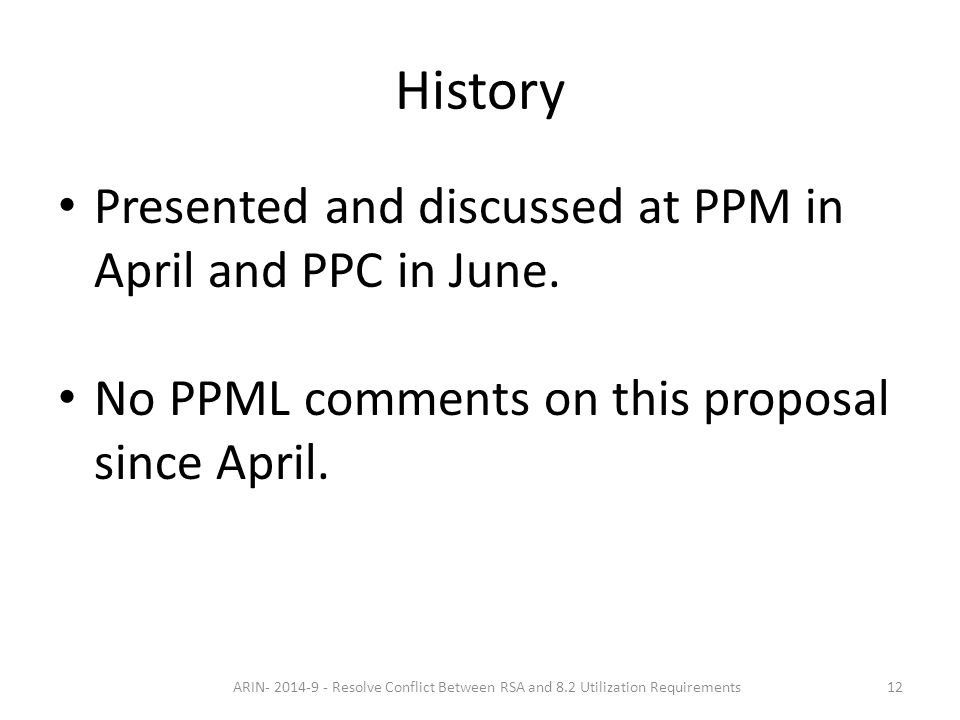 History Presented and discussed at PPM in April and PPC in June.
