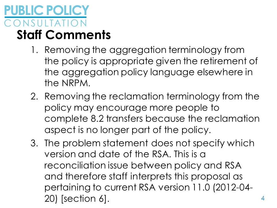 4 Staff Comments 1.Removing the aggregation terminology from the policy is appropriate given the retirement of the aggregation policy language elsewhere in the NRPM.