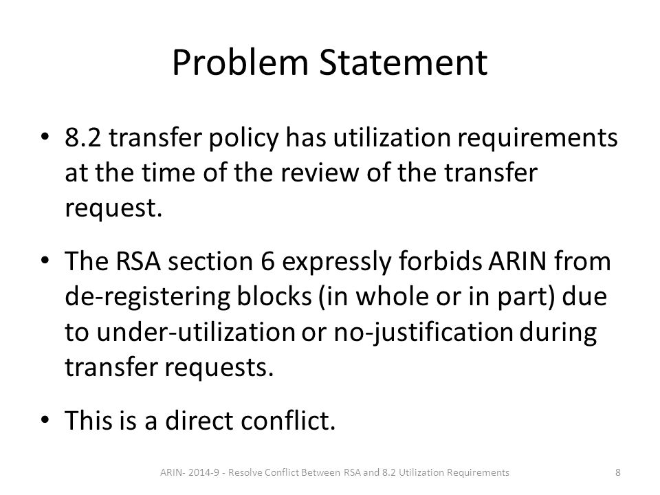What this solves 1.WHOIS Accuracy - Some M&A resource transfers never complete once ARIN starts asking about utilization.
