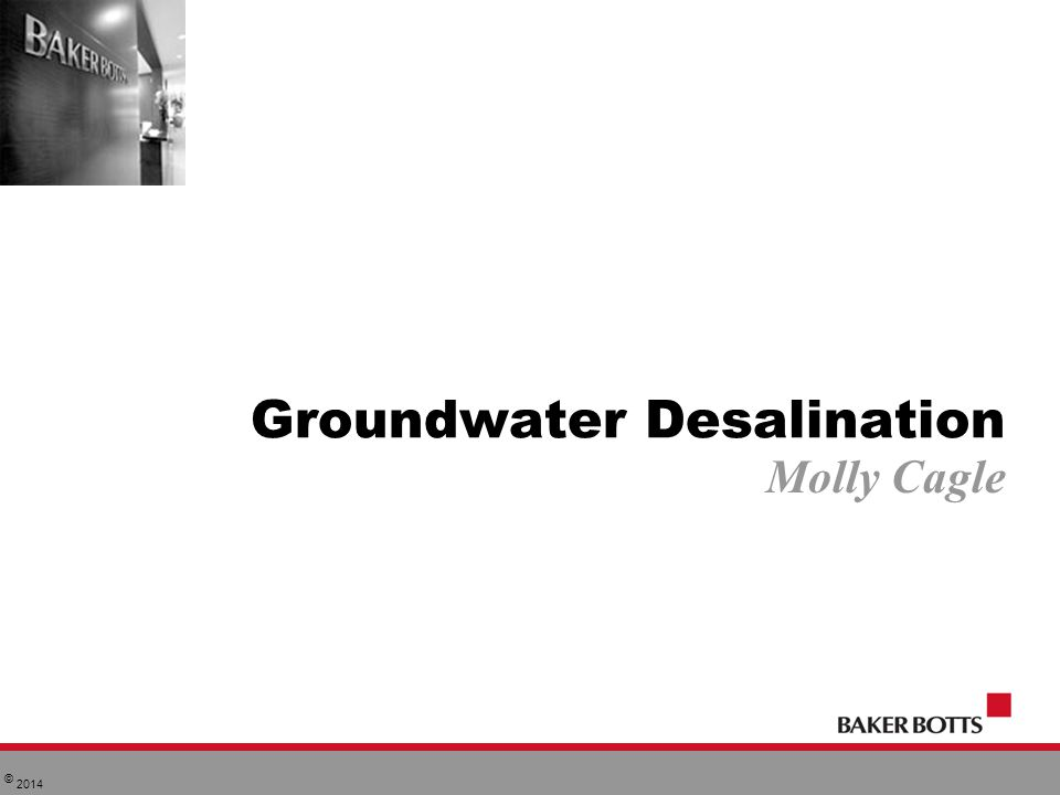© 2014 Groundwater Desalination Molly Cagle