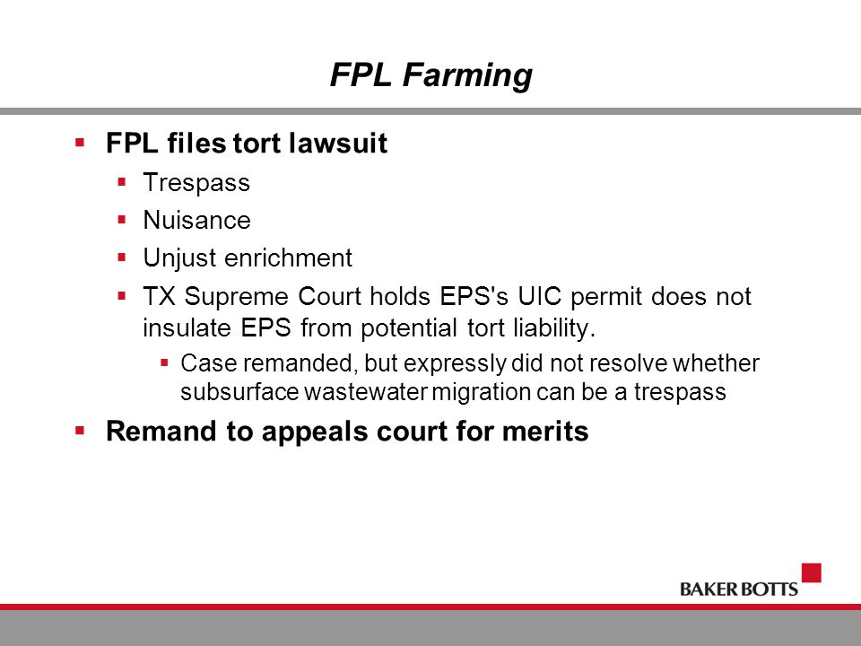 FPL Farming  FPL files tort lawsuit  Trespass  Nuisance  Unjust enrichment  TX Supreme Court holds EPS s UIC permit does not insulate EPS from potential tort liability.