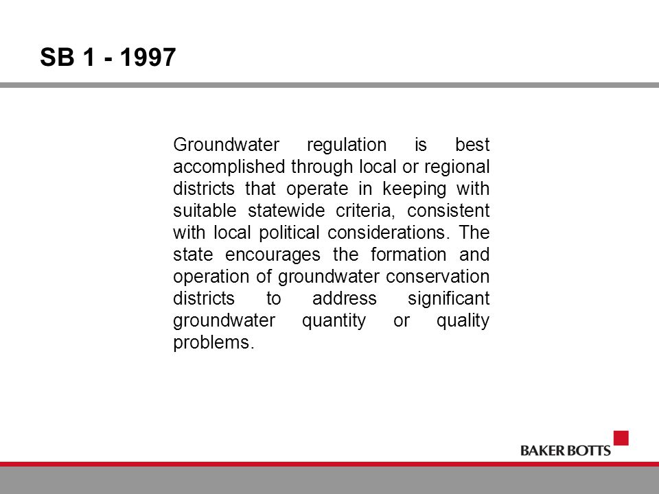 SB 1 - 1997 Groundwater regulation is best accomplished through local or regional districts that operate in keeping with suitable statewide criteria, consistent with local political considerations.