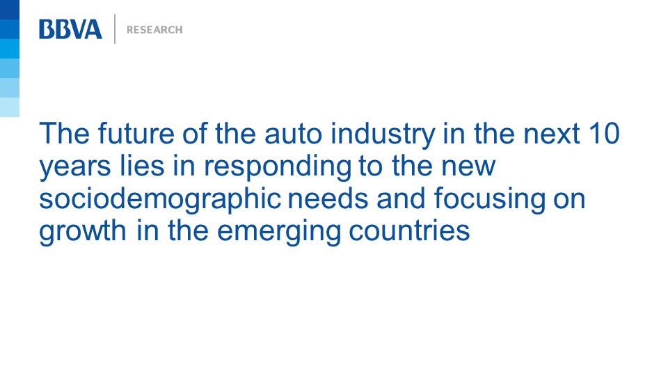 The future of the auto industry in the next 10 years lies in responding to the new sociodemographic needs and focusing on growth in the emerging count