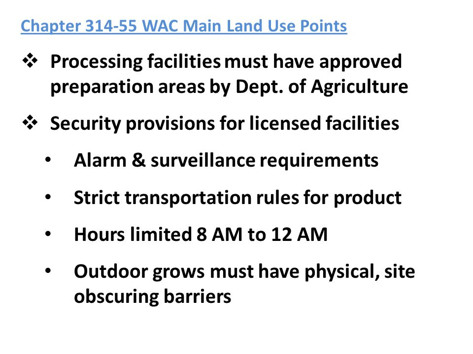 Chapter 314-55 WAC Main Land Use Points  Processing facilities must have approved preparation areas by Dept.