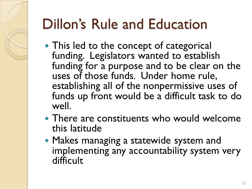 Dillon's Rule and Education This led to the concept of categorical funding.