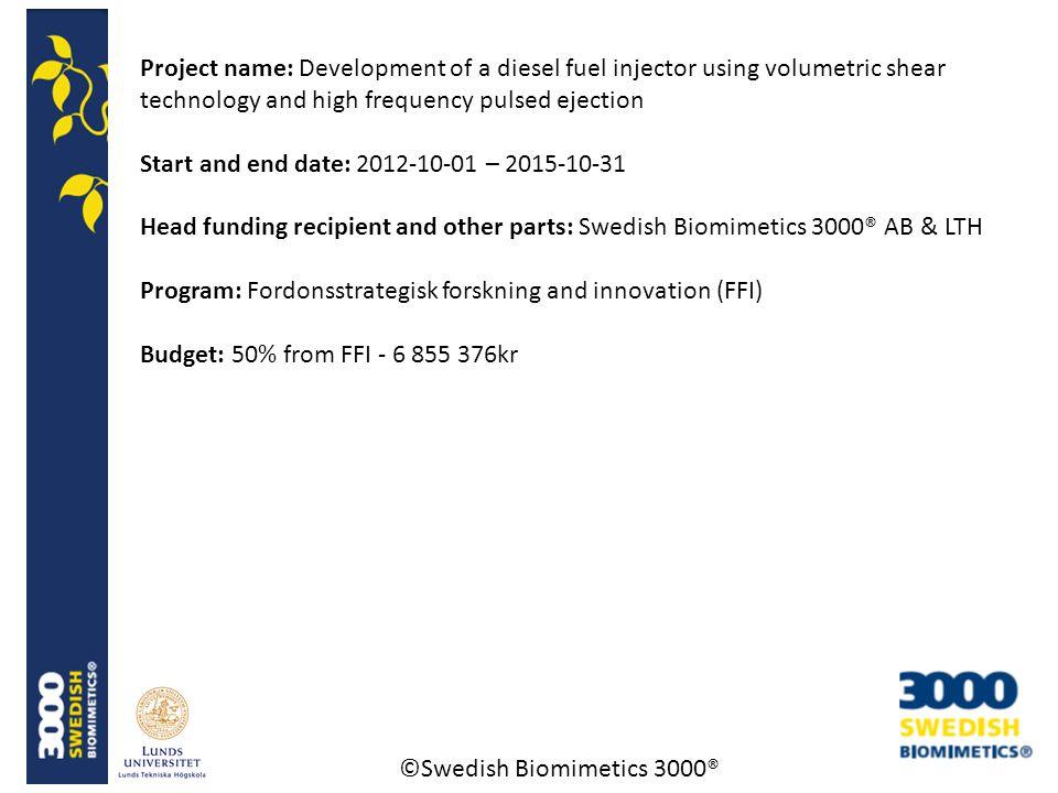 ©Swedish Biomimetics 3000® Status and future plan