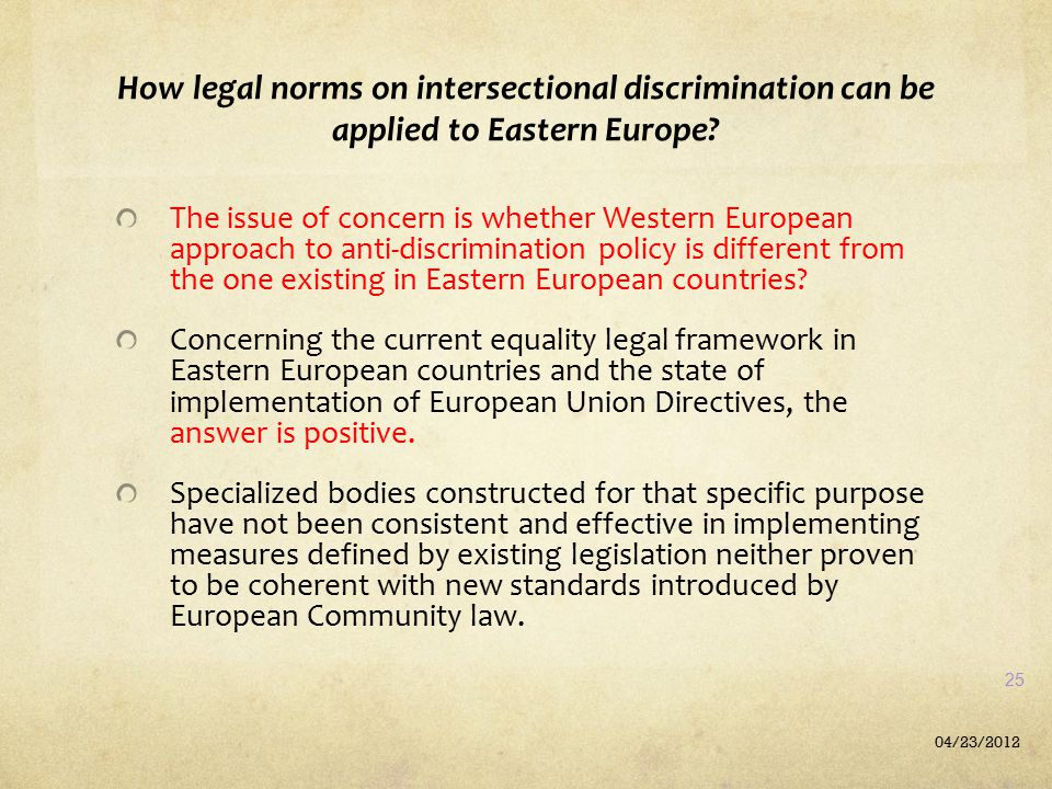 How legal norms on intersectional discrimination can be applied to Eastern Europe? The issue of concern is whether Western European approach to anti-d