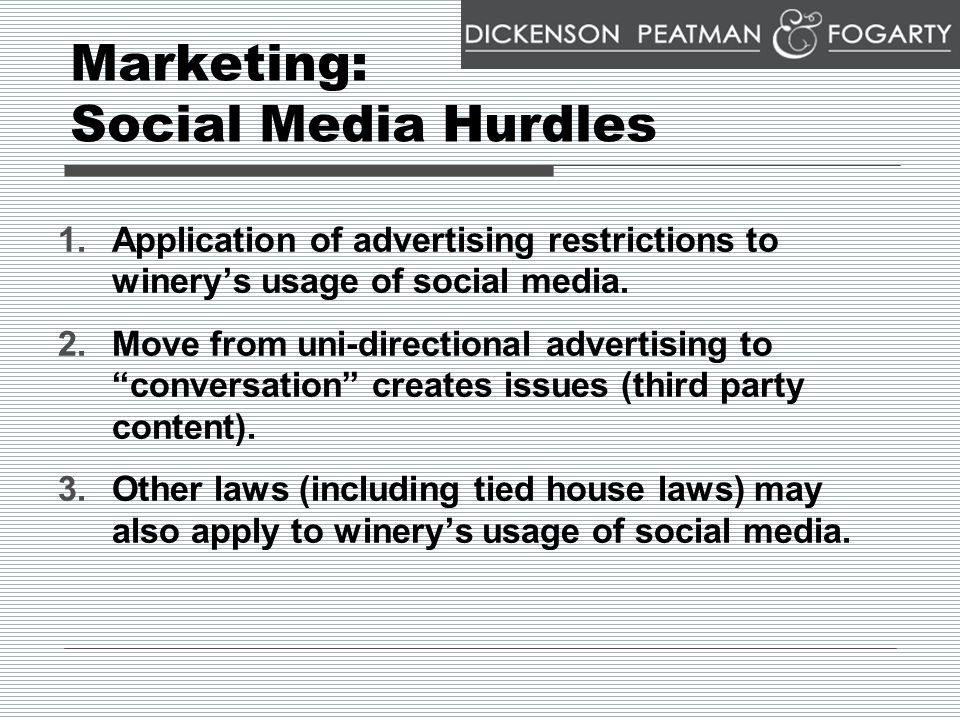 Marketing: Social Media Hurdles 1.Application of advertising restrictions to winery's usage of social media.