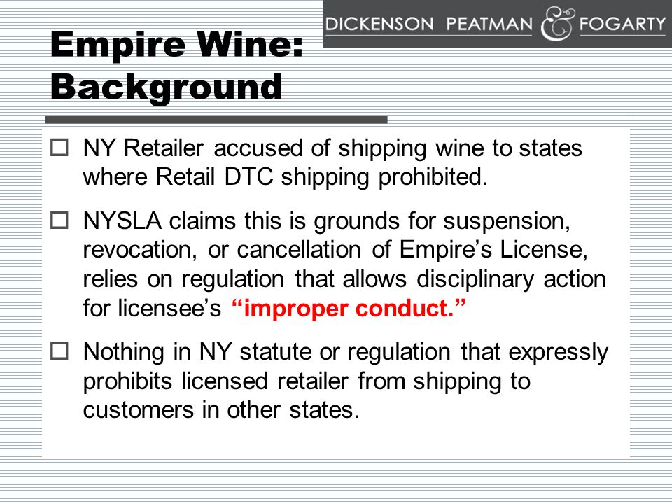 Empire Wine: Background  NY Retailer accused of shipping wine to states where Retail DTC shipping prohibited.