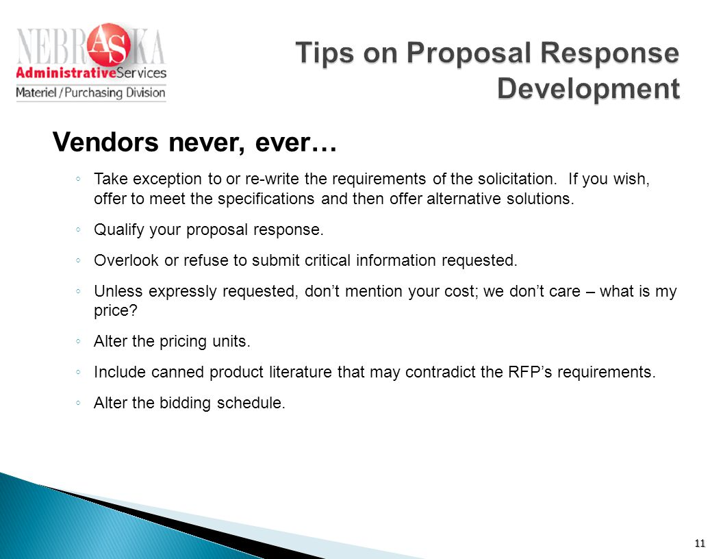 Vendors never, ever… ◦ Take exception to or re-write the requirements of the solicitation.